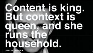 """Content is king..."" Gary Vaynerchuk"